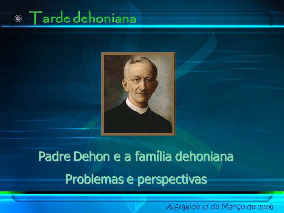 Tarde dehoniana Padre Dehon e a família dehoniana
