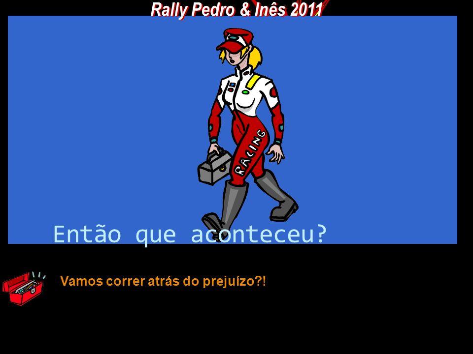 Então que aconteceu Rally Pedro & Inês 2011
