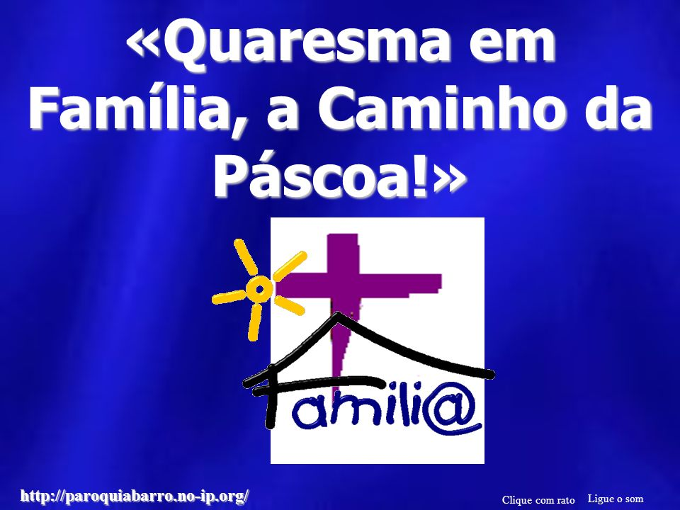 «Quaresma em Família, a Caminho da Páscoa!»