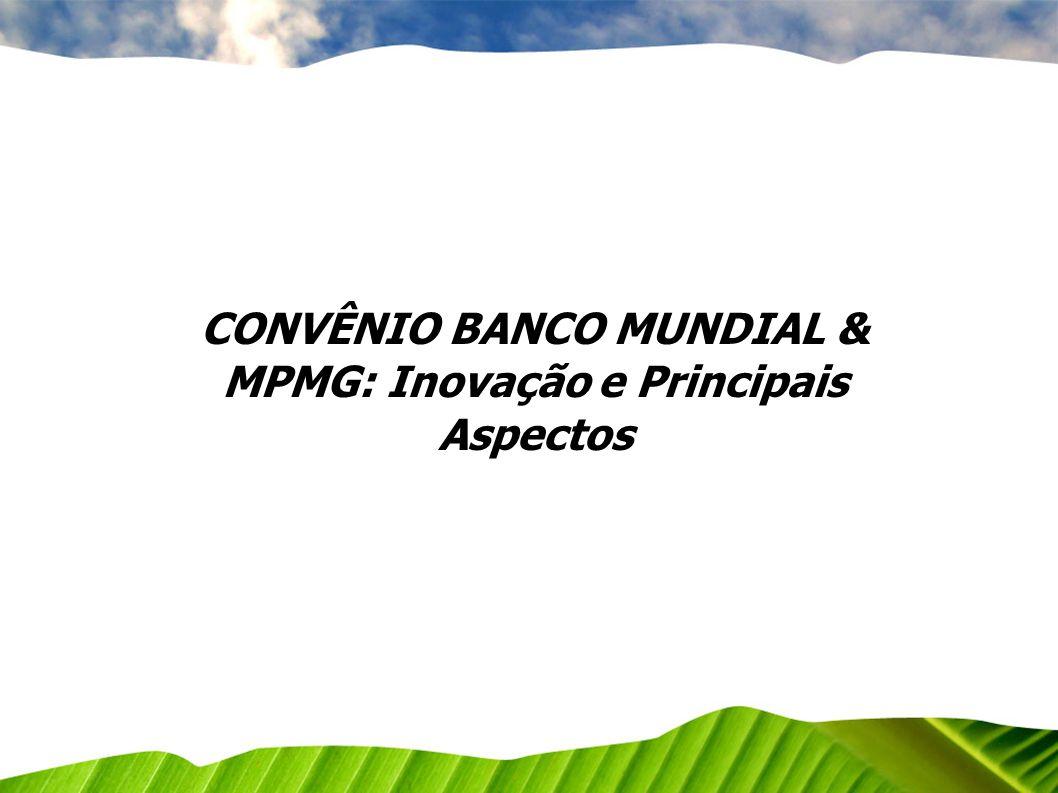 CONVÊNIO BANCO MUNDIAL & MPMG: Inovação e Principais Aspectos