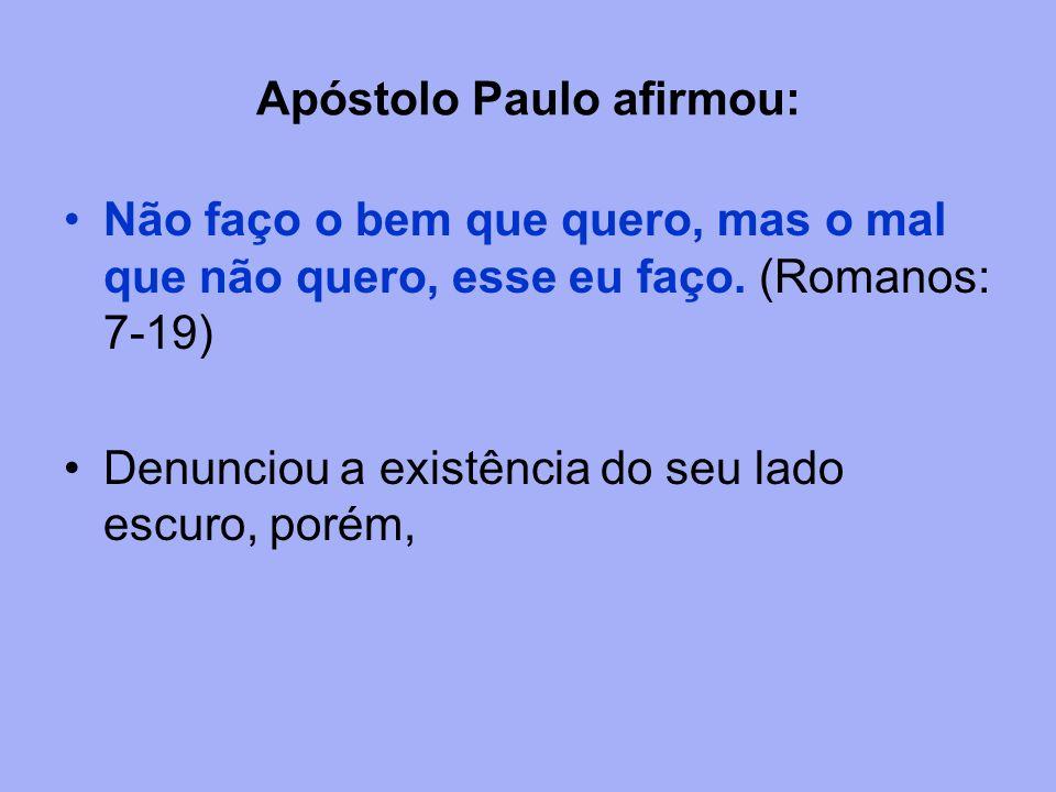 Apóstolo Paulo afirmou: