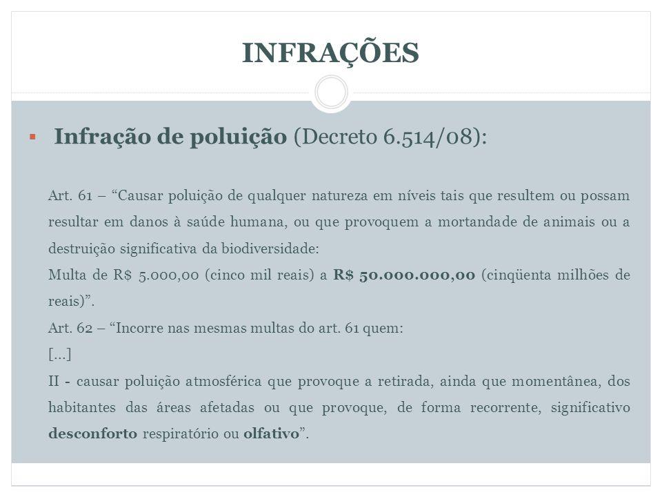 INFRAÇÕES Infração de poluição (Decreto 6.514/08):