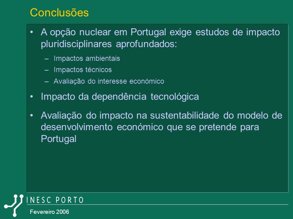 Conclusões A opção nuclear em Portugal exige estudos de impacto pluridisciplinares aprofundados: Impactos ambientais.