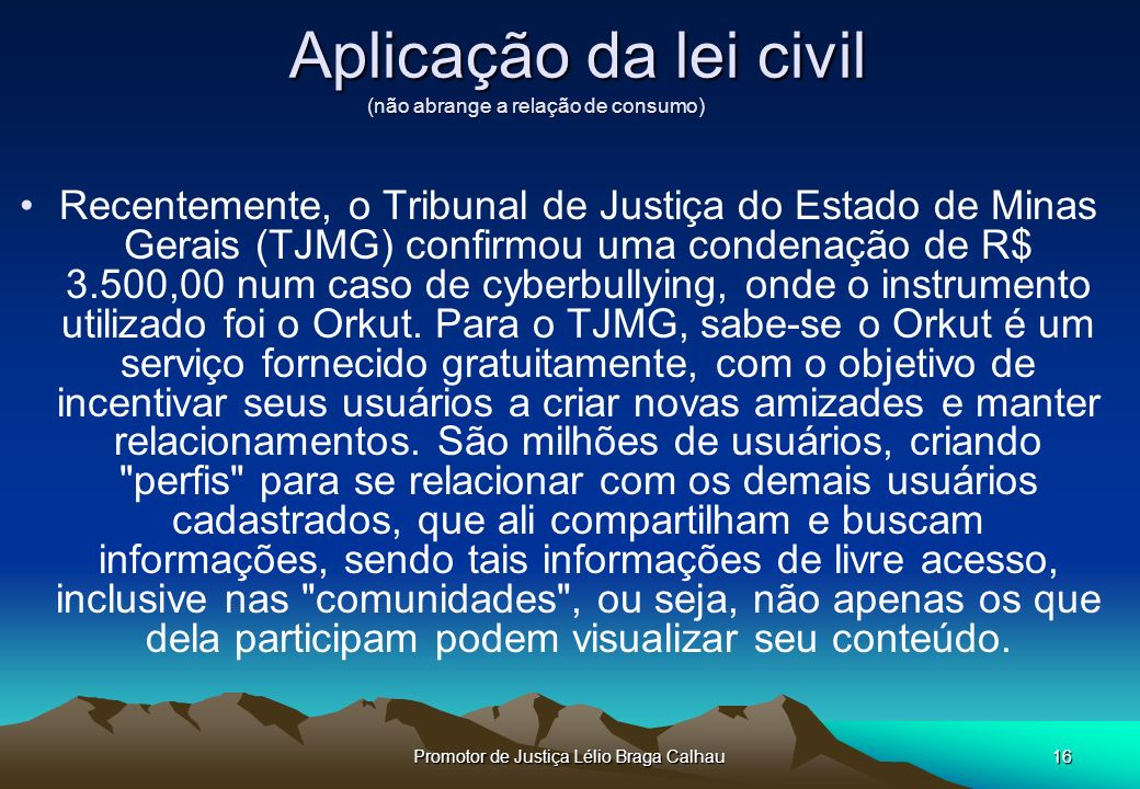 Aplicação da lei civil (não abrange a relação de consumo)