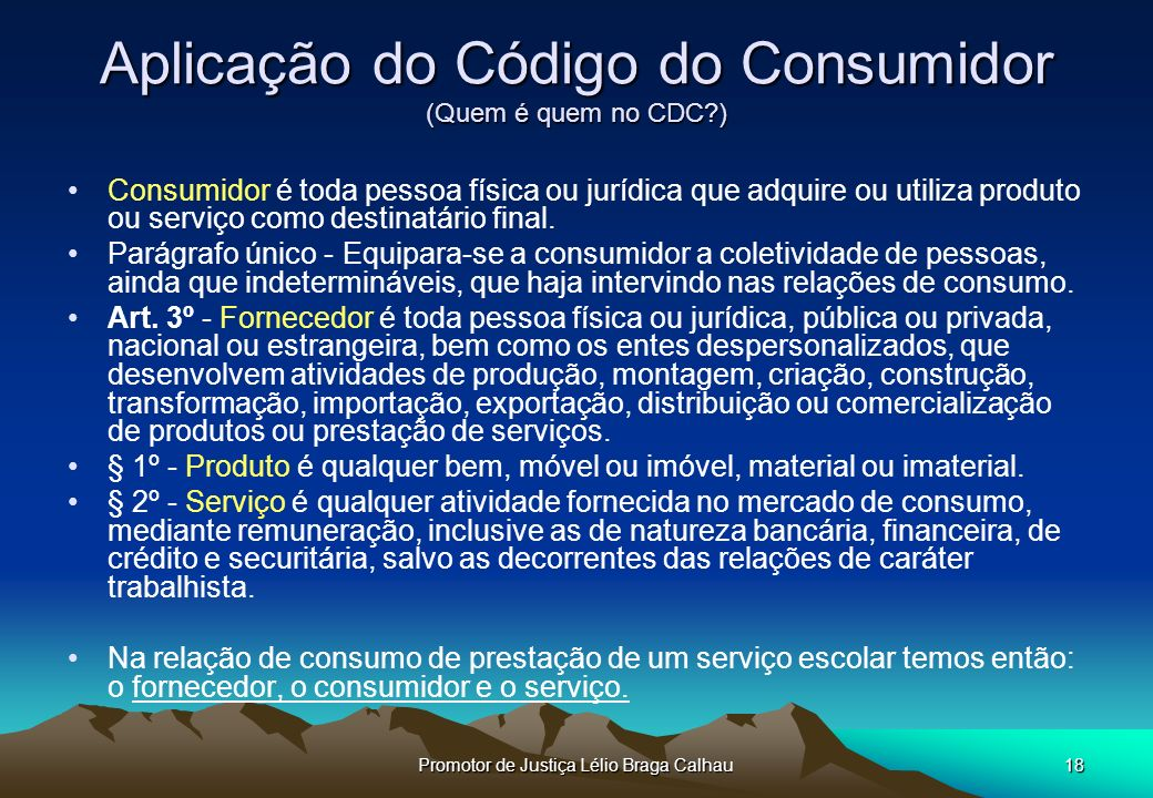 Aplicação do Código do Consumidor (Quem é quem no CDC )