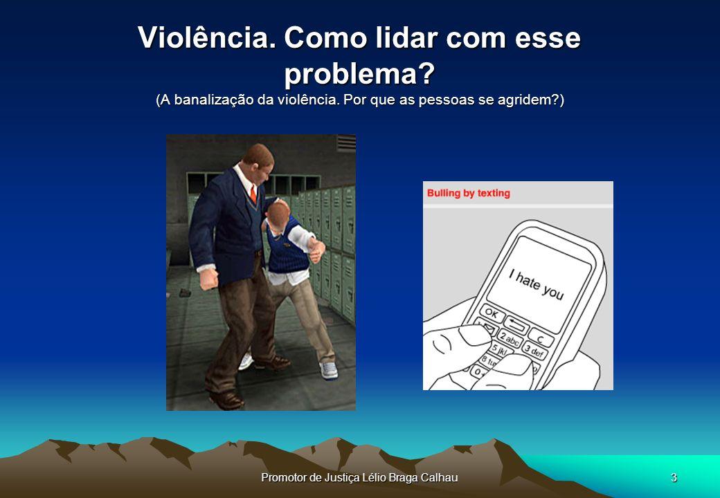 Promotor de Justiça Lélio Braga Calhau