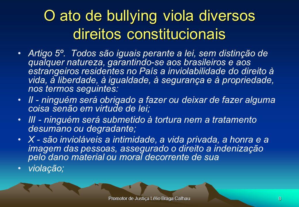 O ato de bullying viola diversos direitos constitucionais