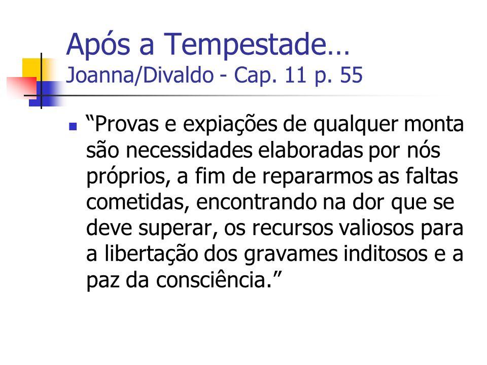 Após a Tempestade… Joanna/Divaldo - Cap. 11 p. 55