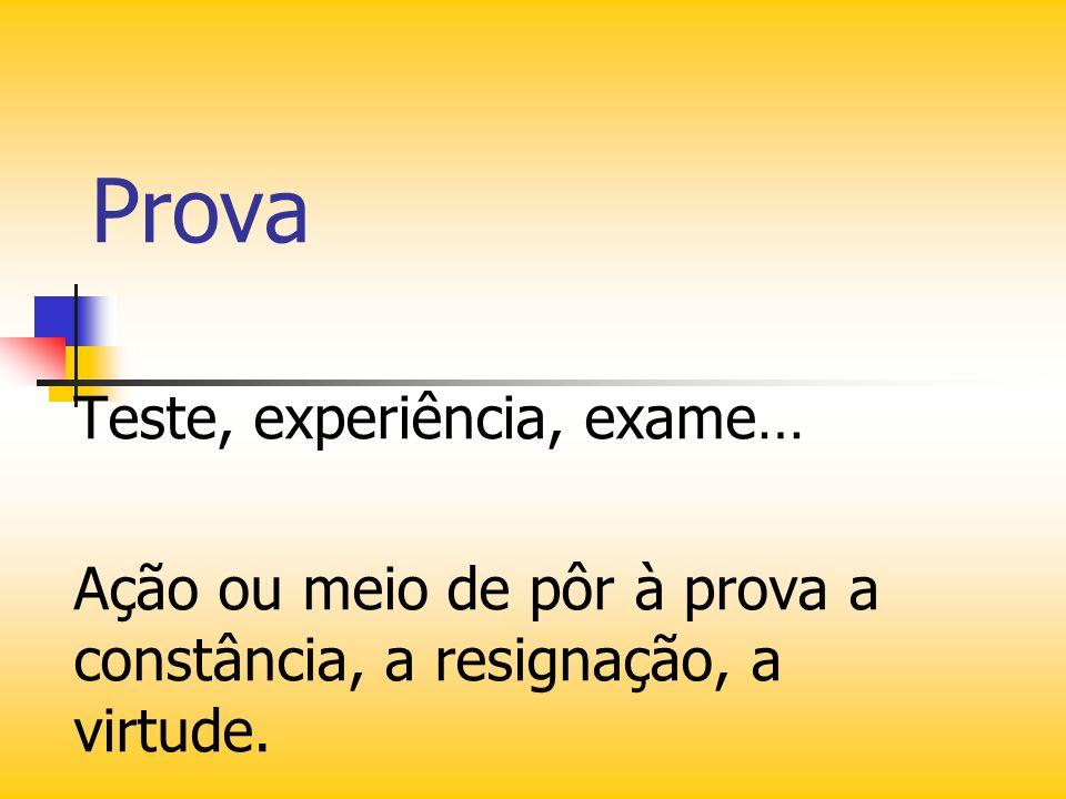 Prova Teste, experiência, exame…