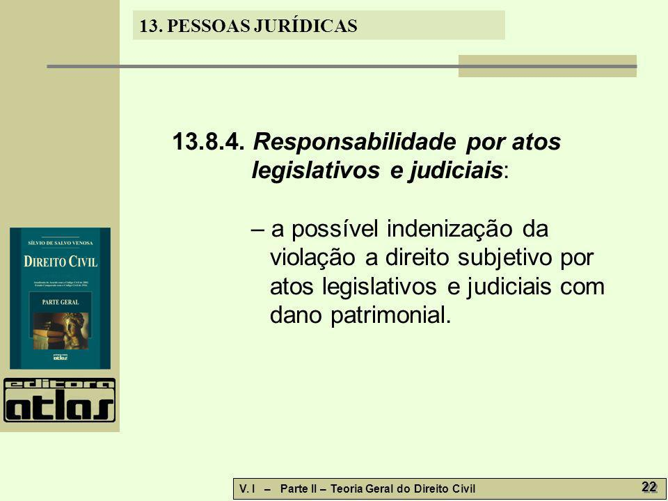 13.8.4. Responsabilidade por atos legislativos e judiciais: