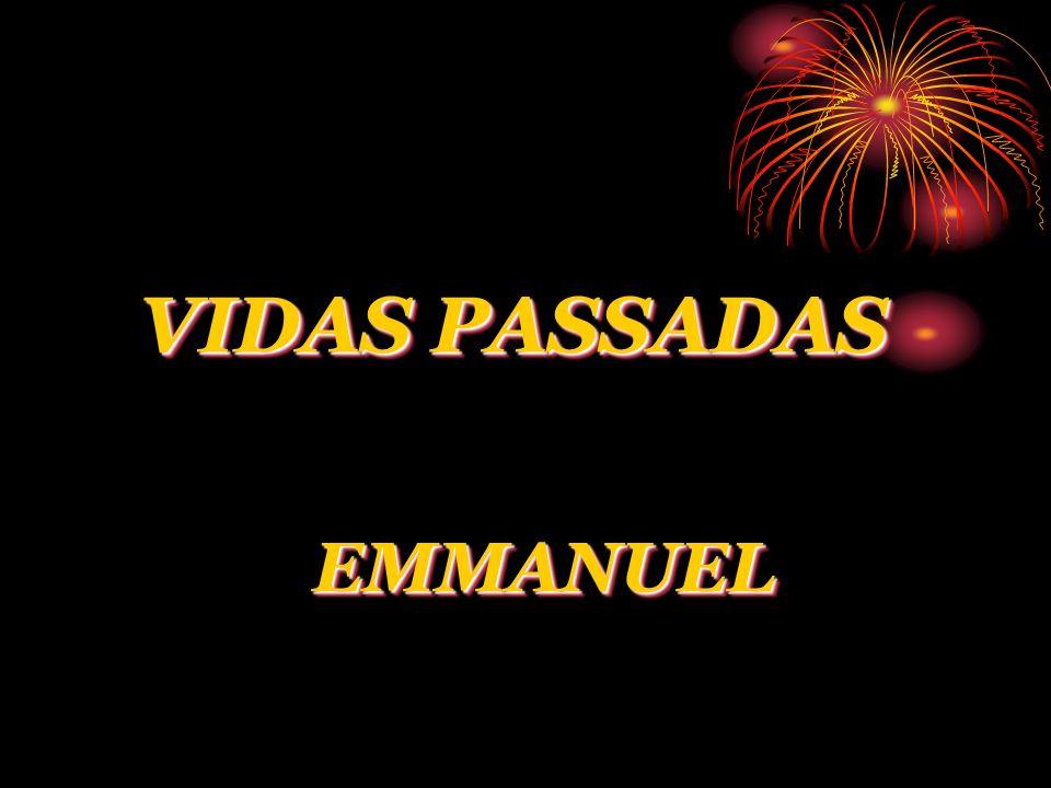 VIDAS PASSADAS EMMANUEL
