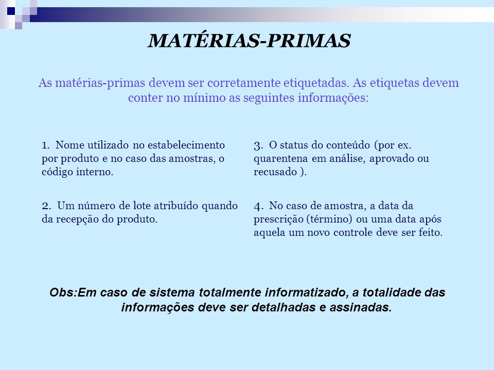 MATÉRIAS-PRIMAS As matérias-primas devem ser corretamente etiquetadas