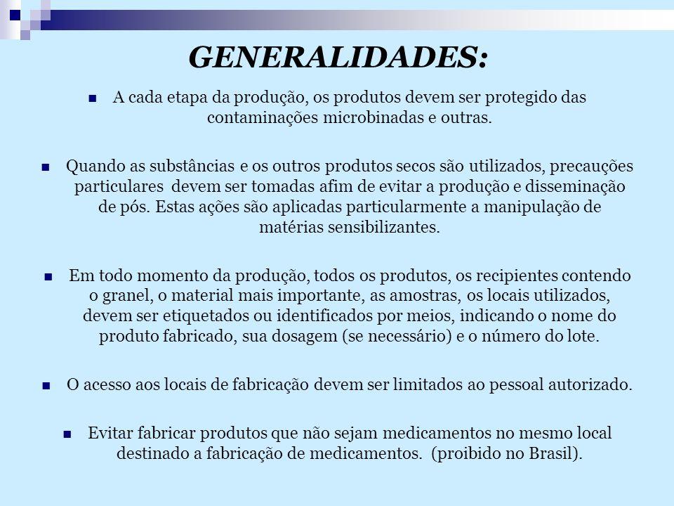 GENERALIDADES: A cada etapa da produção, os produtos devem ser protegido das contaminações microbinadas e outras.
