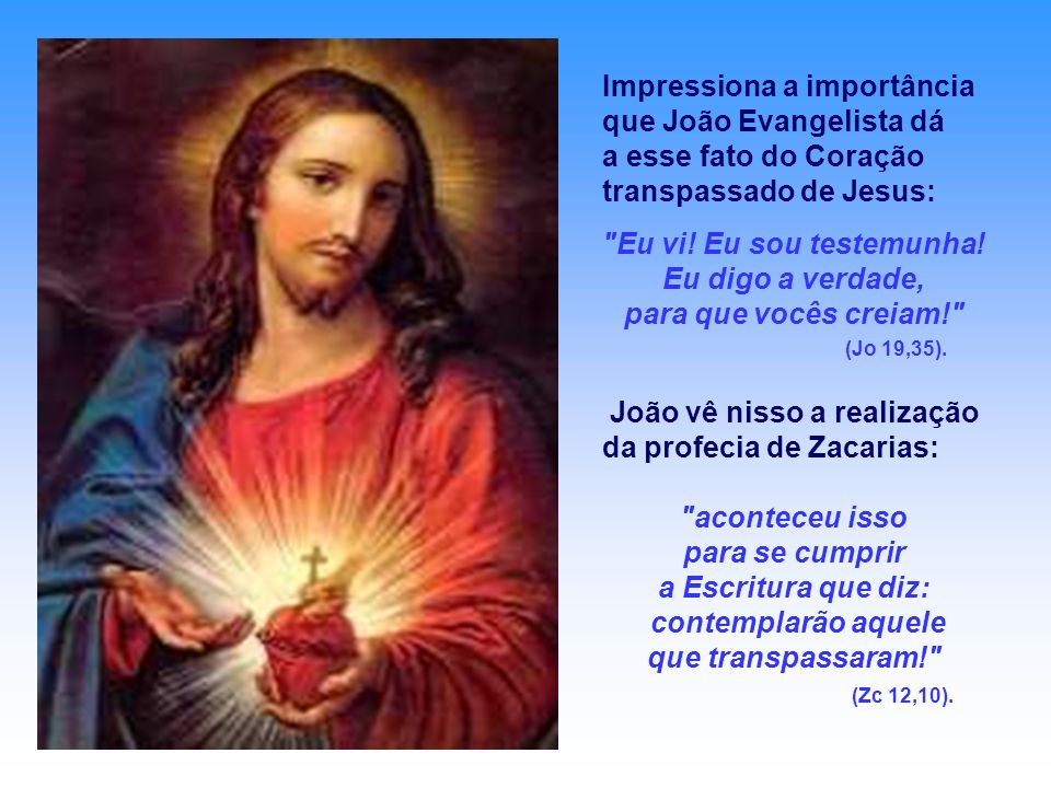 Impressiona a importância que João Evangelista dá