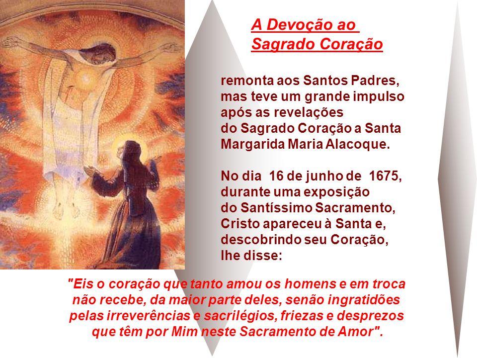 A Devoção ao Sagrado Coração remonta aos Santos Padres,