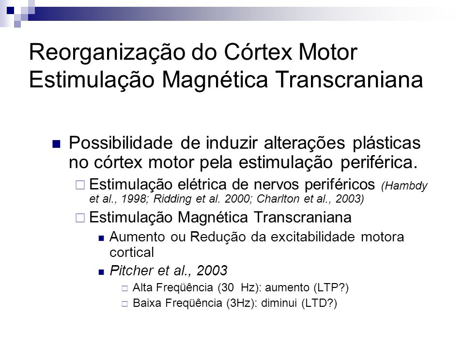 Reorganização do Córtex Motor Estimulação Magnética Transcraniana