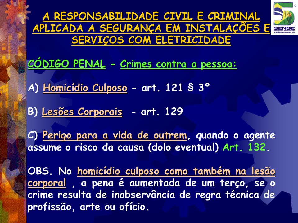 A RESPONSABILIDADE CIVIL E CRIMINAL APLICADA A SEGURANÇA EM INSTALAÇÕES E SERVIÇOS COM ELETRICIDADE