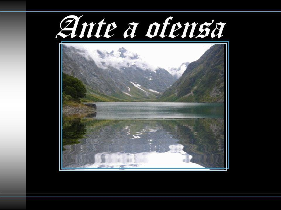 Ante a ofensa