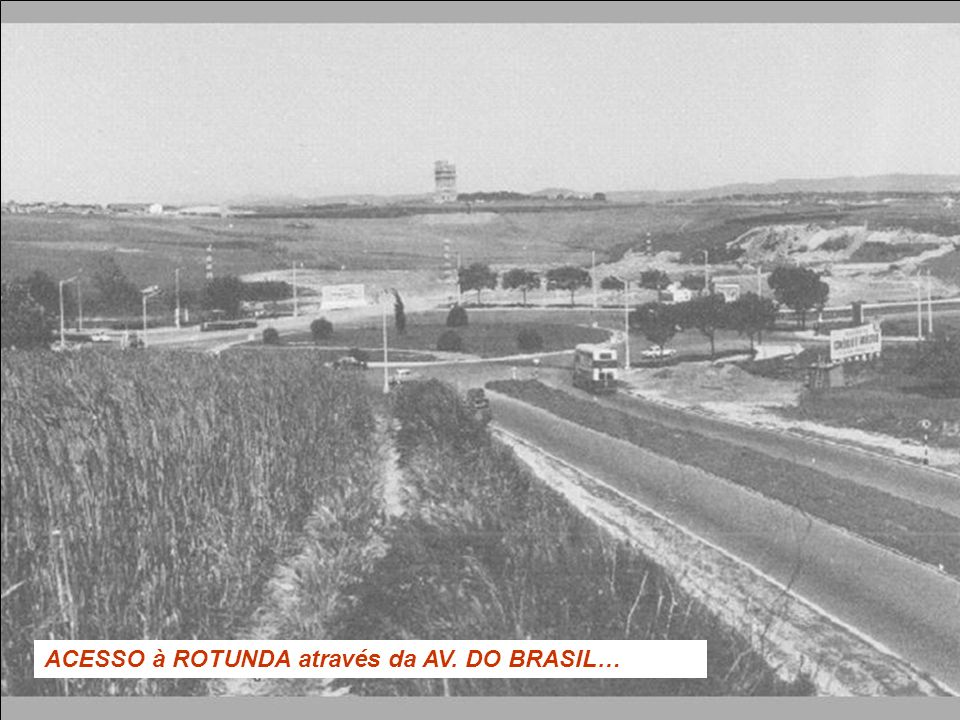 ACESSO à ROTUNDA através da AV. DO BRASIL…