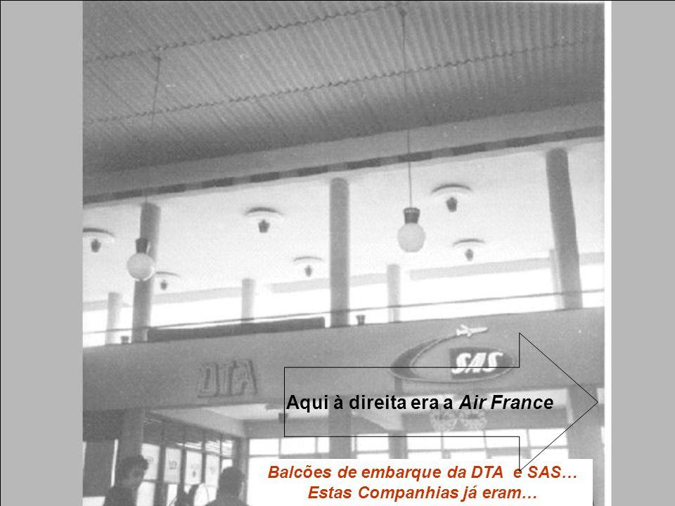 Aqui à direita era a Air France