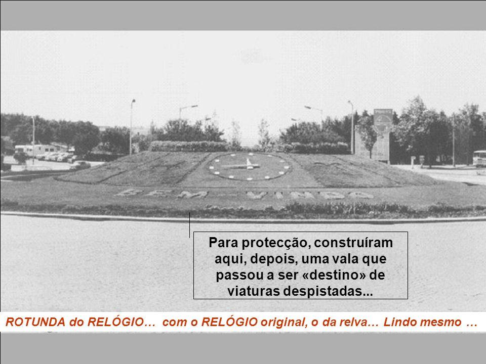 Para protecção, construíram aqui, depois, uma vala que passou a ser «destino» de viaturas despistadas...