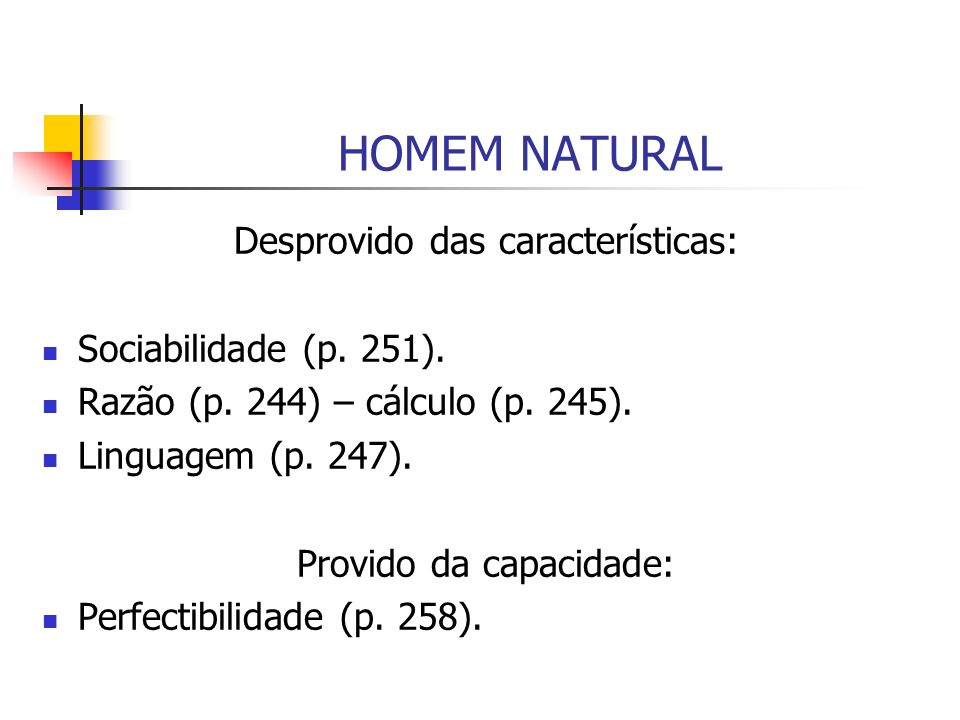 HOMEM NATURAL Desprovido das características: Sociabilidade (p. 251).