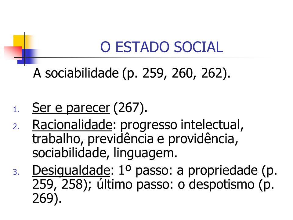 O ESTADO SOCIAL A sociabilidade (p. 259, 260, 262).