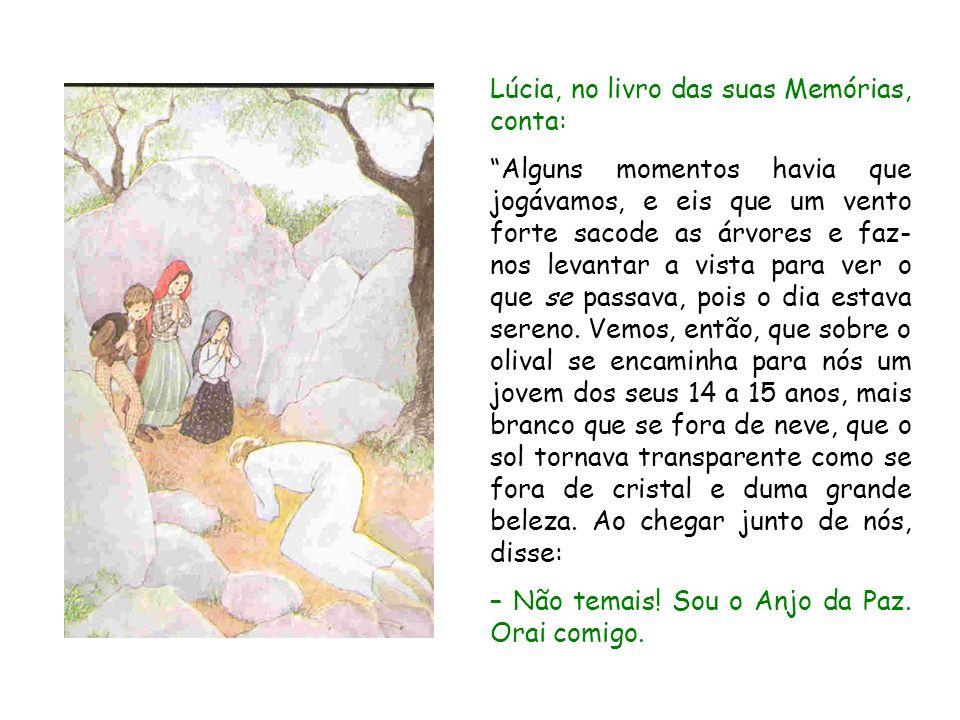 Lúcia, no livro das suas Memórias, conta: