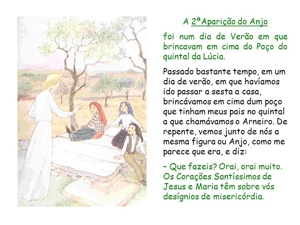 A 2ªAparição do Anjo foi num dia de Verão em que brincavam em cima do Poço do quintal da Lúcia.
