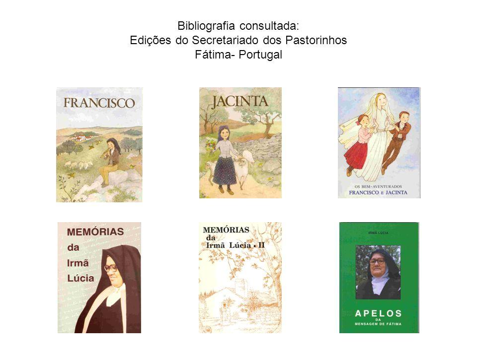 Bibliografia consultada: Edições do Secretariado dos Pastorinhos