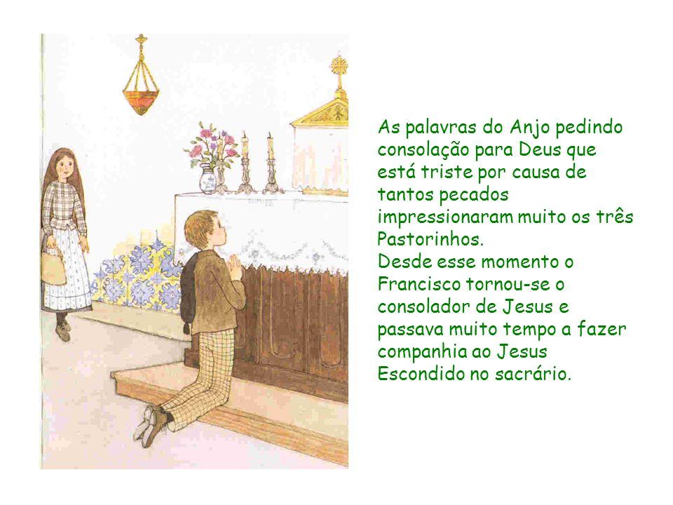 As palavras do Anjo pedindo consolação para Deus que está triste por causa de tantos pecados impressionaram muito os três Pastorinhos.
