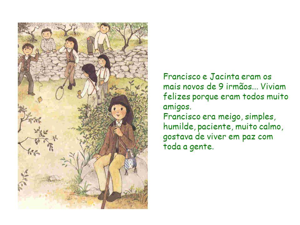Francisco e Jacinta eram os mais novos de 9 irmãos