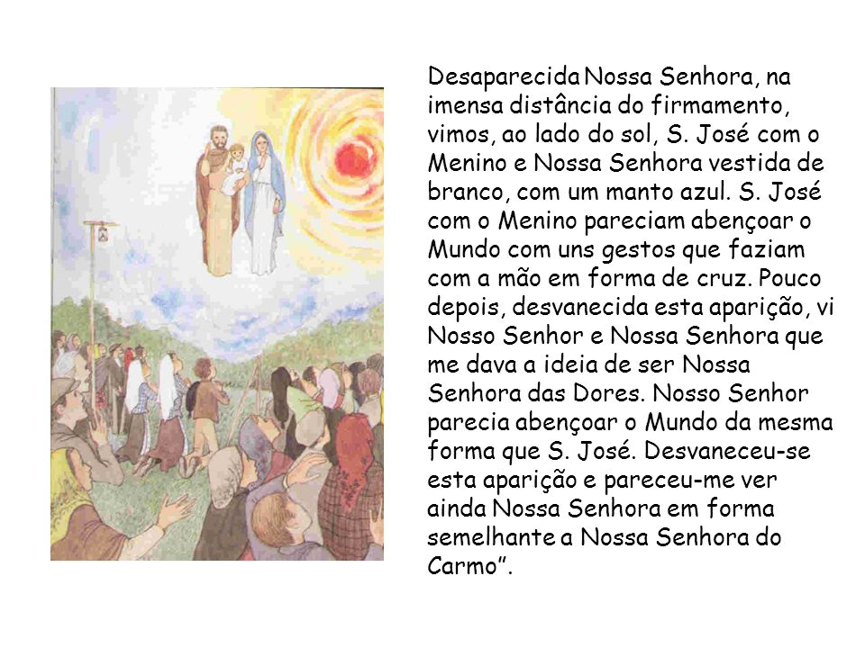Desaparecida Nossa Senhora, na imensa distância do firmamento, vimos, ao lado do sol, S.