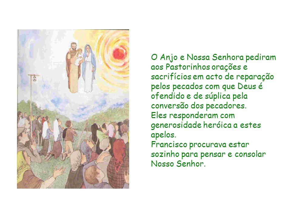 O Anjo e Nossa Senhora pediram aos Pastorinhos orações e sacrifícios em acto de reparação pelos pecados com que Deus é ofendido e de súplica pela conversão dos pecadores.