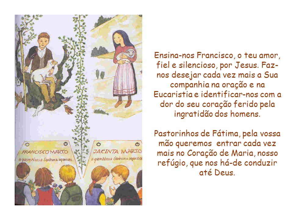 Ensina-nos Francisco, o teu amor, fiel e silencioso, por Jesus