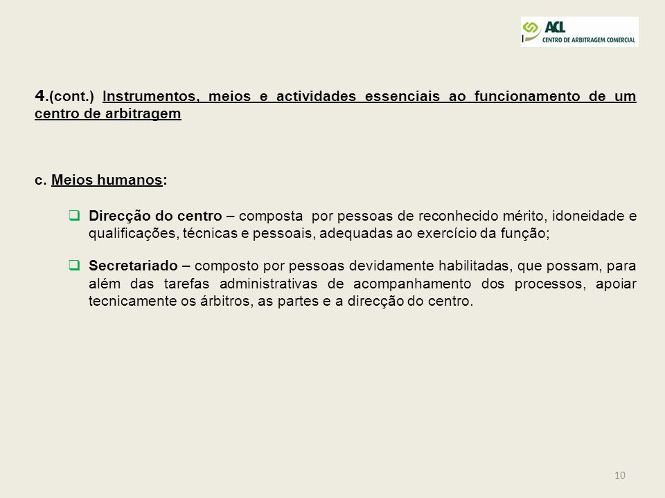 4.(cont.) Instrumentos, meios e actividades essenciais ao funcionamento de um centro de arbitragem