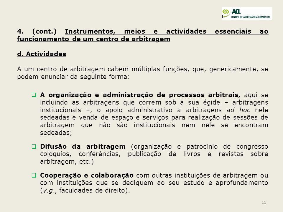 4. (cont.) Instrumentos, meios e actividades essenciais ao funcionamento de um centro de arbitragem