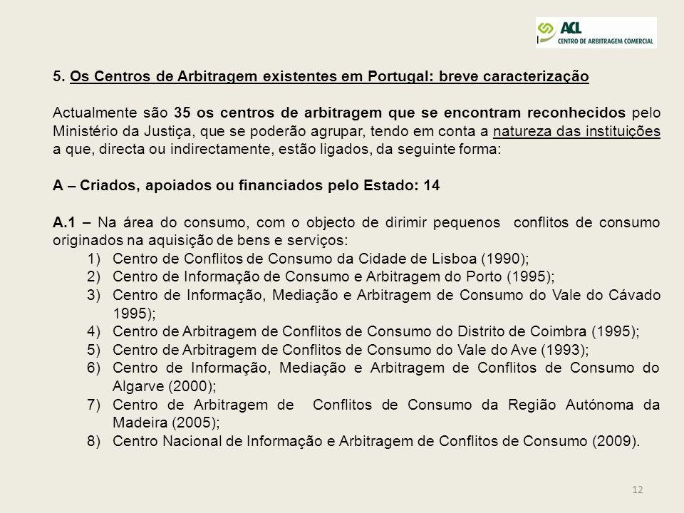 5. Os Centros de Arbitragem existentes em Portugal: breve caracterização