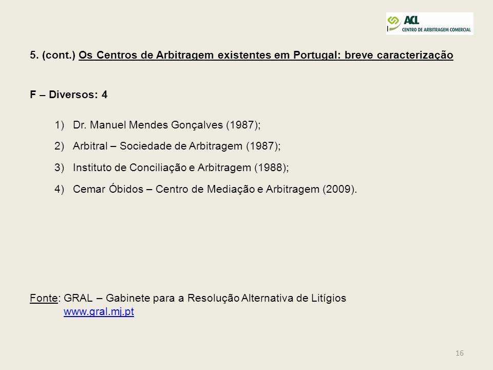 5. (cont.) Os Centros de Arbitragem existentes em Portugal: breve caracterização