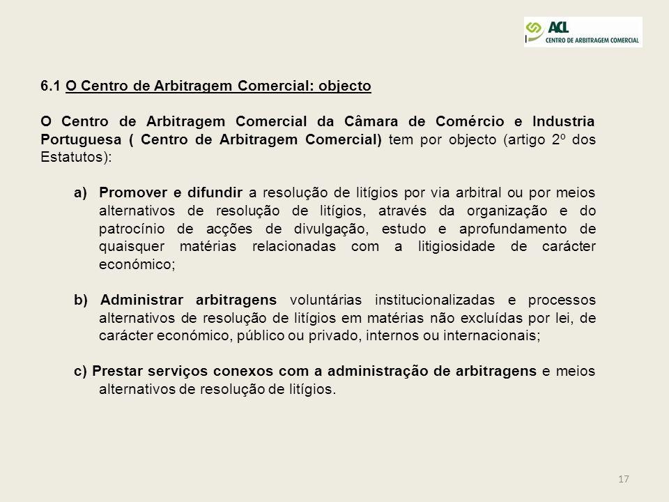 6.1 O Centro de Arbitragem Comercial: objecto