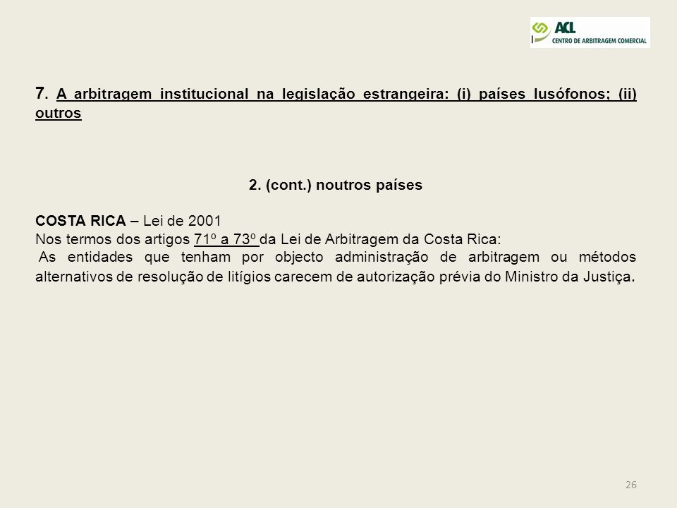7. A arbitragem institucional na legislação estrangeira: (i) países lusófonos; (ii) outros