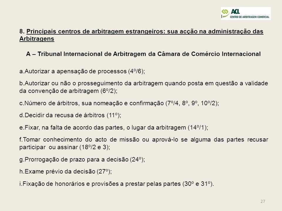 8. Principais centros de arbitragem estrangeiros: sua acção na administração das