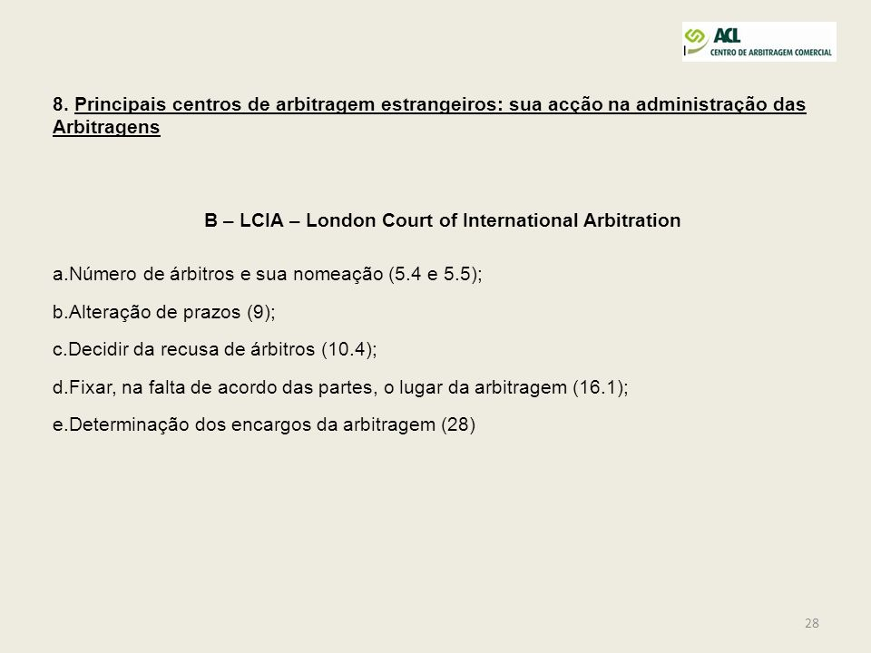B – LCIA – London Court of International Arbitration