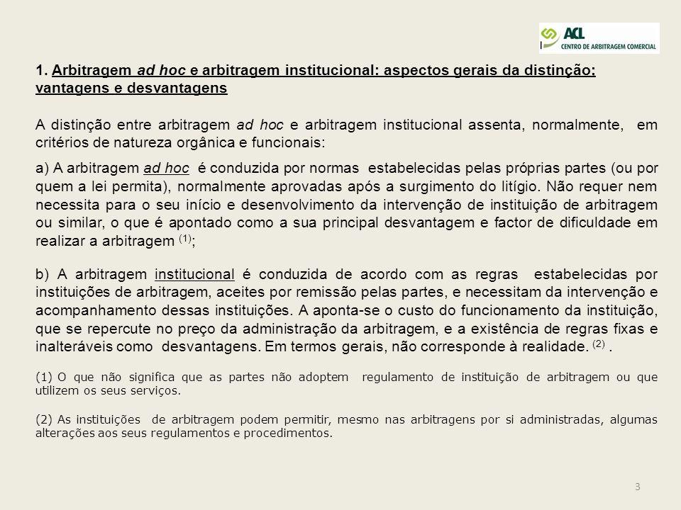 1. Arbitragem ad hoc e arbitragem institucional: aspectos gerais da distinção; vantagens e desvantagens