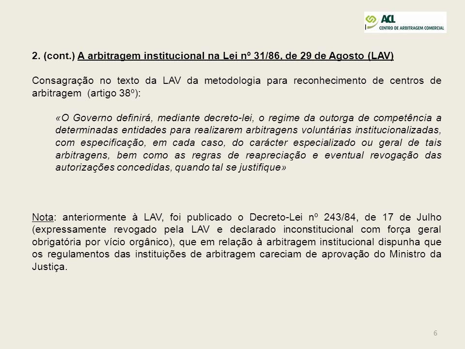 2. (cont.) A arbitragem institucional na Lei nº 31/86, de 29 de Agosto (LAV)