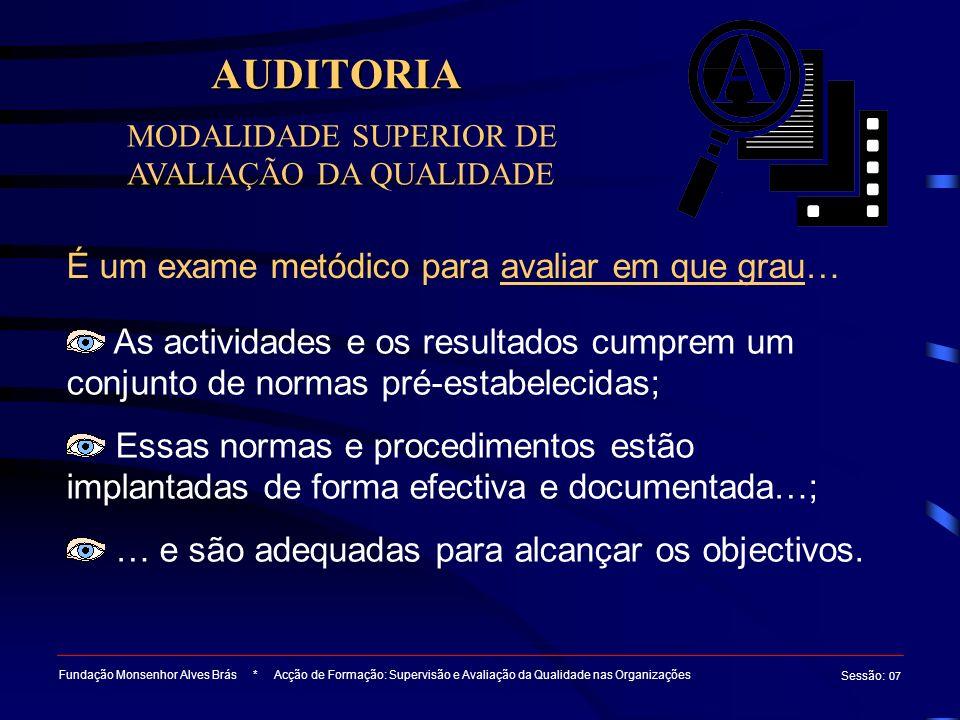 AUDITORIA É um exame metódico para avaliar em que grau…