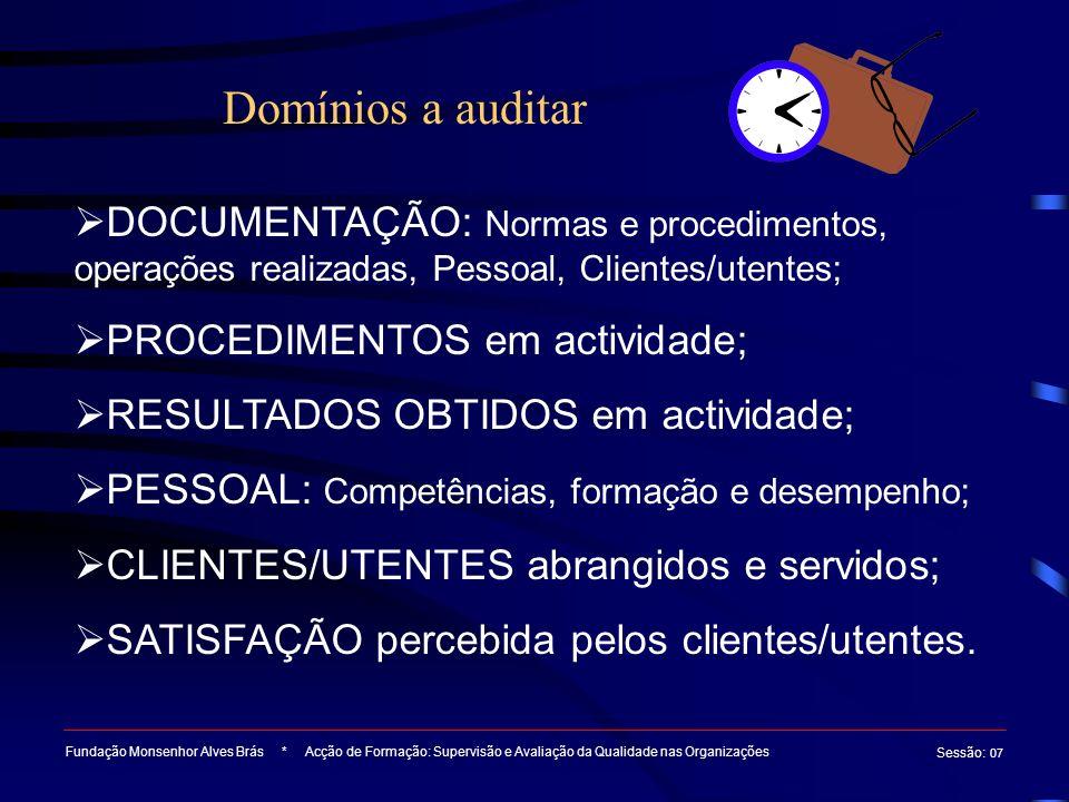 Domínios a auditar DOCUMENTAÇÃO: Normas e procedimentos, operações realizadas, Pessoal, Clientes/utentes;