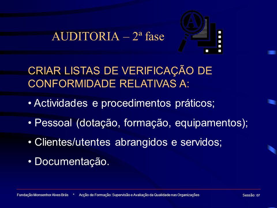AUDITORIA – 2ª fase CRIAR LISTAS DE VERIFICAÇÃO DE CONFORMIDADE RELATIVAS A: Actividades e procedimentos práticos;