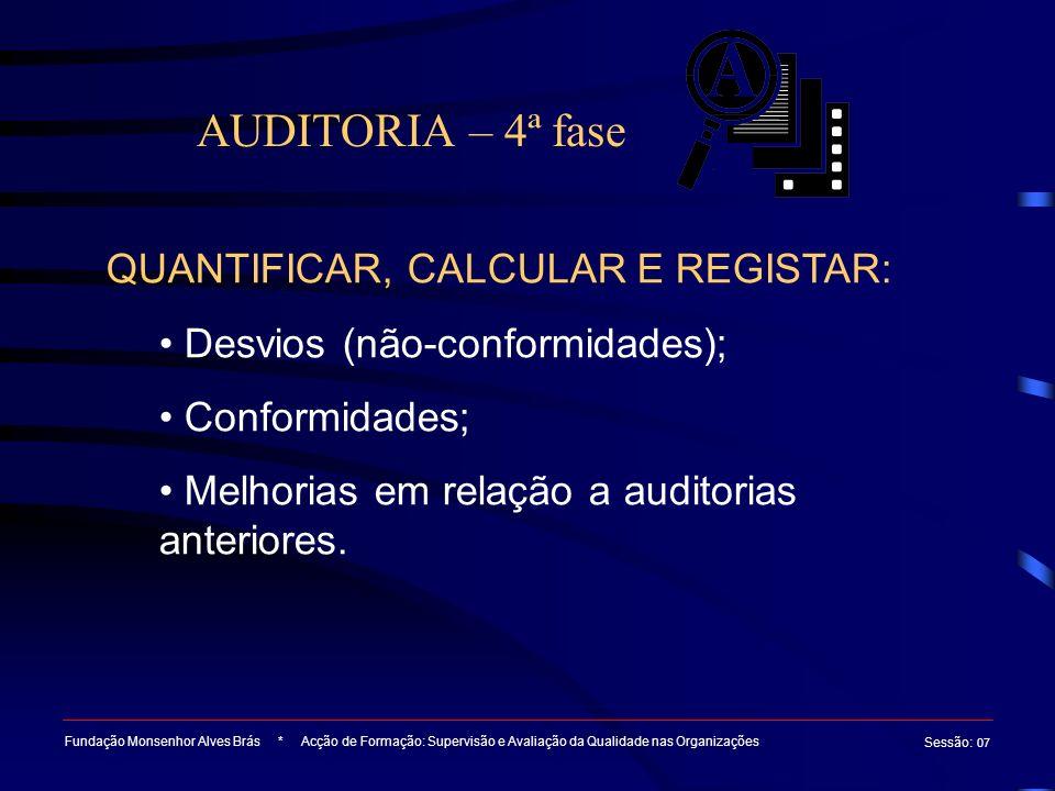 AUDITORIA – 4ª fase QUANTIFICAR, CALCULAR E REGISTAR: