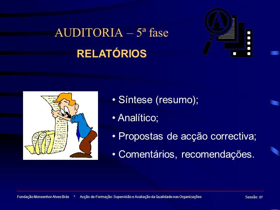 AUDITORIA – 5ª fase RELATÓRIOS Síntese (resumo); Analítico;